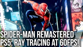 Spider-Man Remastered PS5 vs PS4 Pro + Performance Ray Tracing 60fps Mode Tested!