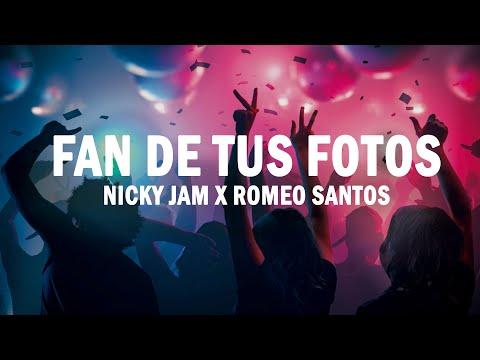 Fan de Tus Fotos – Nicky Jam x Romeo Santos   (LETRA)
