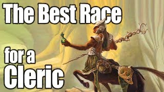 D&D Cleric 5e-  Best Race in 5th Edition Dungeons and Dragons