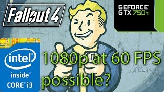 Can Fallout 4 run on 1080p at 60fps on a GTX 750 ti?