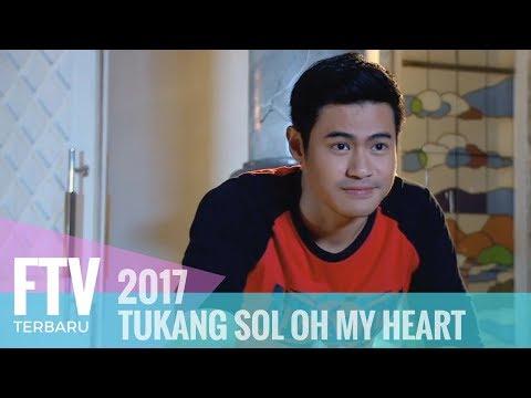 FTV Larasati Nugroho & Mike Ethan - Tukang Sol Oh My Heart