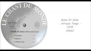 Guem Et Zaka - Afrique Tango - 1978 (Slow)