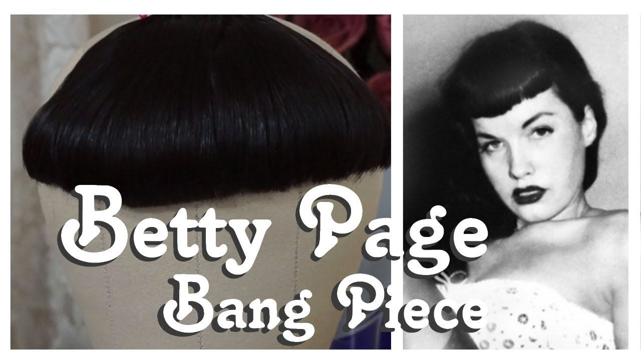 Cutting And Styling A Betty Page Bang Hair Piece
