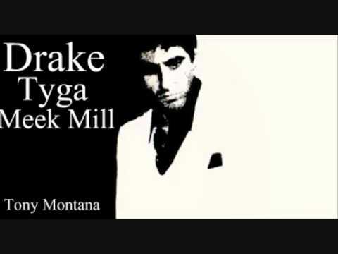 Drake Ft. Tyga & Meek Mill- Tony Montana