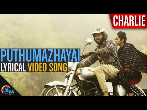Puthumazhayai Song video with LYRICS | Charlie Movie | Dulquer Salmaan, Parvathy | Official