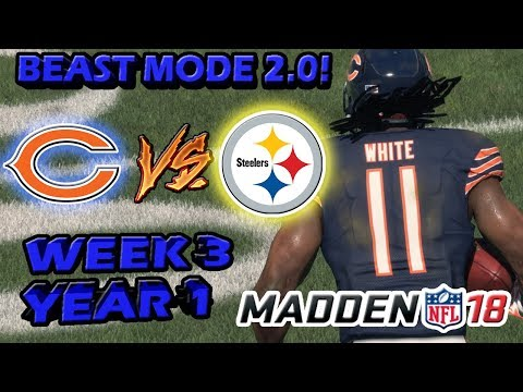 BEAST MODE 2.0! | Madden 18 Connected Franchise | Bears VS Steelers WEEK 3 YEAR 1