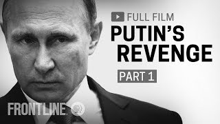 Putin's Revenge: Part One (full film) | FRONTLINE