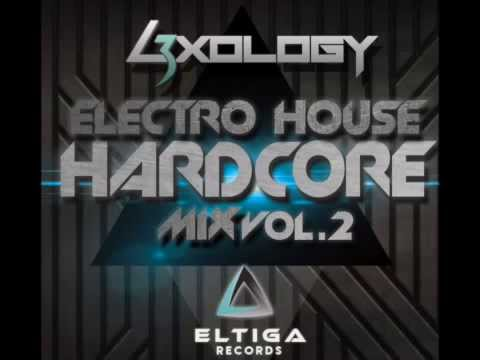 L3XOLOGY Electro House Hardcore Mix Vol.2
