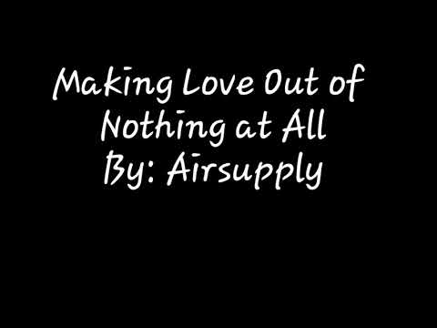 Airsupply - Making Love Out Of Nothing At All (Lyrics)