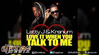 Latty J & Kranium - Love It When You Talk To Me [Hot Magnum Riddim] Street Hustle/MV Music | 2015