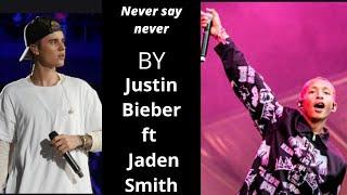 Never say never   Justin Bieber ft  Jaden Smith LYRICS