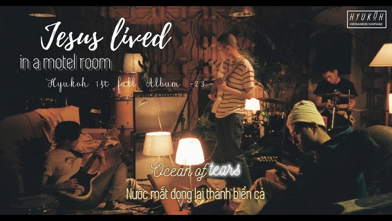 vietsub lyrics jesus lived in a motel room hyukoh youtube