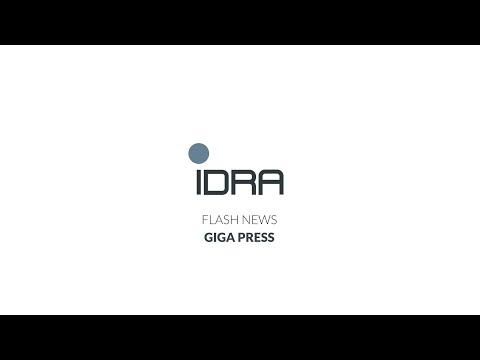 IDRA | Flash News - Giga Press