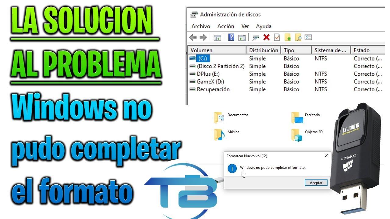 Windows No Pudo Completar El Formato Solución Al Error Del Formato No Se Completo Correctamente Youtube