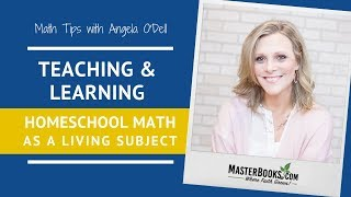 Teaching & Learning Living Math // Master Books Homeschool Math Tips