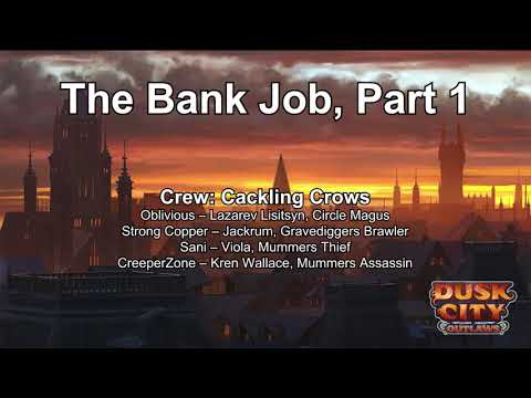 Tales of New Dunhaven Session 10-1 - The Bank Job, Part 1