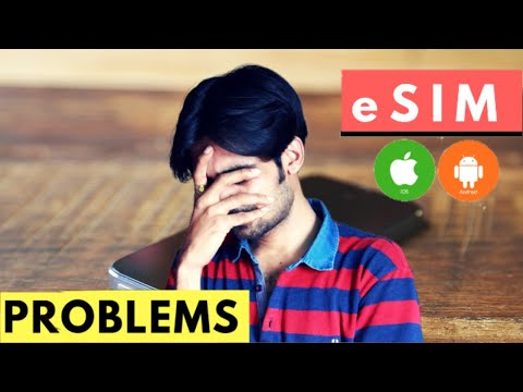 ESIM PROBLEMS In IPhone & Android !