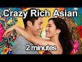 Crazy Rich Asian in 2 minutes 2分?看完?半个?来西?吊97的Hollywood?影