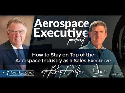 How to Stay on Top of the Aerospace Industry as a Sales Executive w/Brant Dahlfors