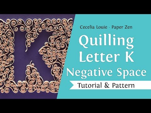 Quilling Letter K - How to Fill Negative Spaces - Quilling Tutorial
