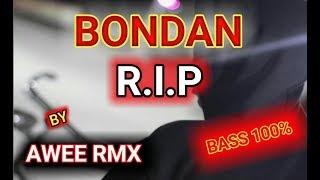 DJ BONDAN - RIP | FULL BASS TERBARU 2020