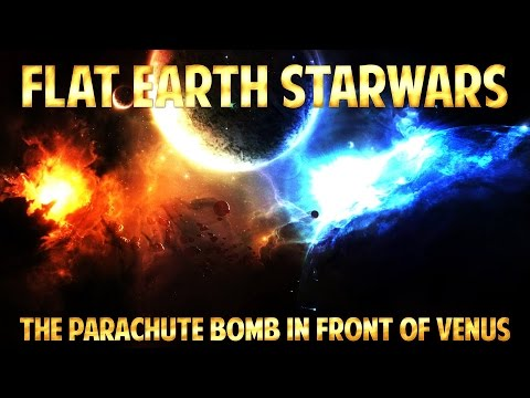 FLAT EARTH STARWARS - The PARACHUTE BOMB in Front of VENUS ...