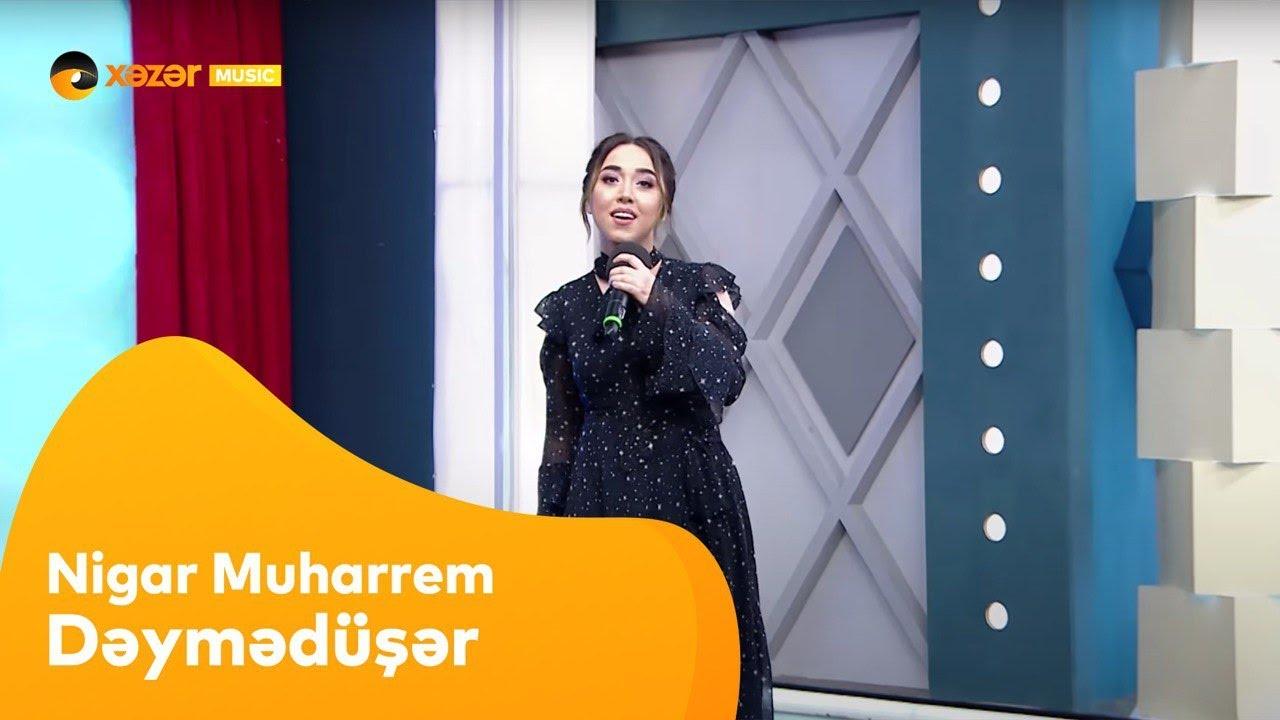 Nigar Muharrem - Dəymədüşər