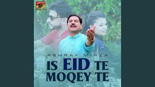 Is Eid Te Moqey Te
