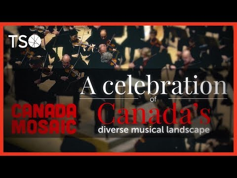 TSO Canada Mosaic: A celebration of Canada's diverse musical landscape