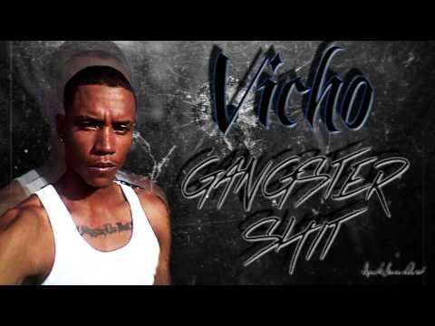 Vicho - Gangster Shit
