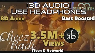 Cheez Badi | 3D Audio | Machine | Udit Narayan | Virtual 3D Audio | HQ