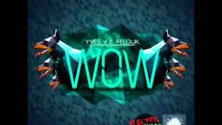 Yves V & Felguk - WoW (Live)