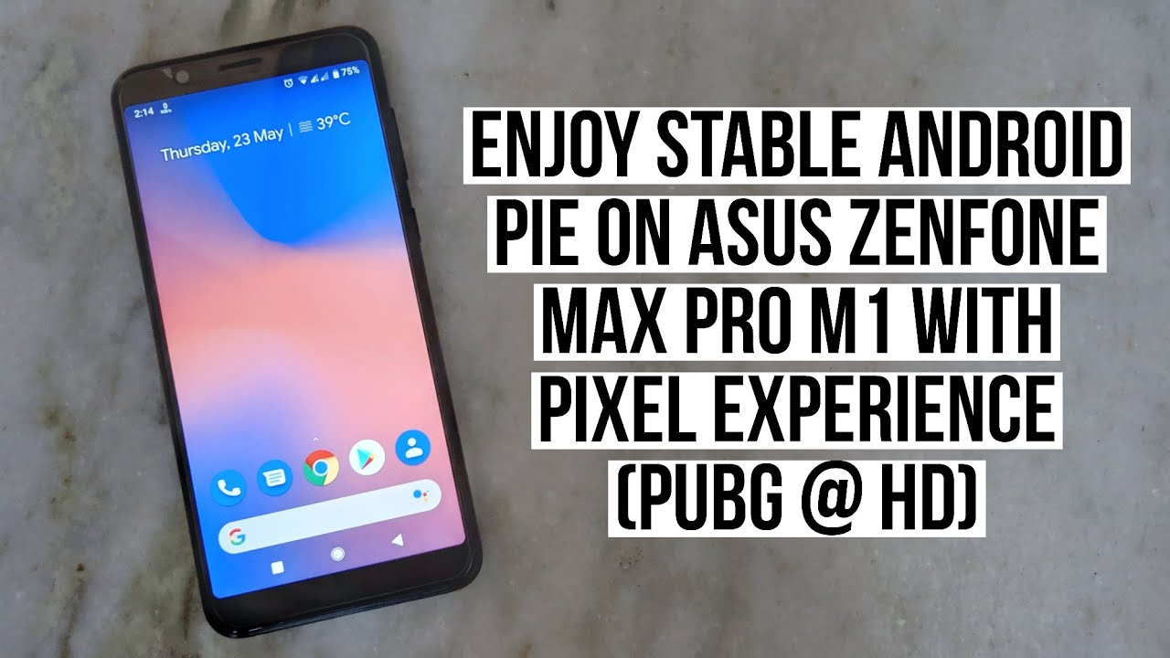 Asus Zenfone Max Pro M1 Enjoy Stable Pie with Pixel Experience (PUBG