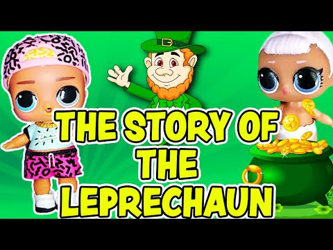 LOL Surprise Dolls Perform the Story of the Leprechaun! Starring Lil Snow Bunny   LOL Dolls Families