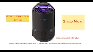 Honest Insect Trap Review| Katchy Insect Trap Review