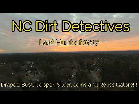 """""""NC Dirt Detectives Last Hunt of 2017"""" Draped Bust, Silver, Relics, Coins!!!"""