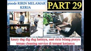KISAH PEMUDA KAYA YANG MENJADI CLEANING SERVICE,EPISODE 29