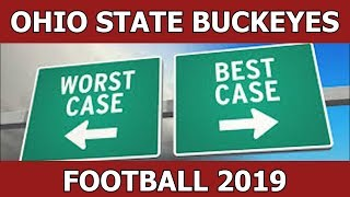 OHIO STATE BUCKEYES 2019 COLLEGE FOOTBALL BEST CASE WORST CASE SCHEDULE PREDICTION
