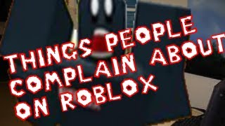 Things to Complain to ROBLOX - bad roblox movies