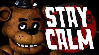 """STAY CALM"" - FIVE NIGHTS AT FREDDY"