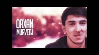 Orxan Murvetli - Havalandim