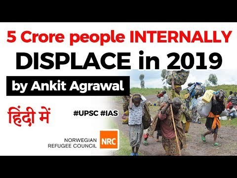 Internally Displaced People at all time high with 5 crore in 2019, Norwegian Refugee Council report