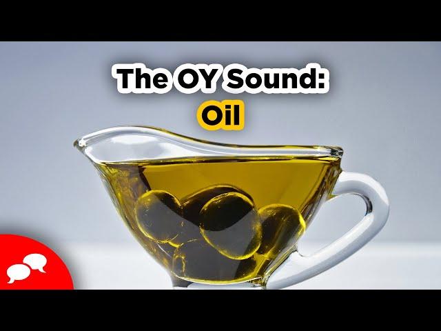 English Pronunciation | The OY Sound: Oil