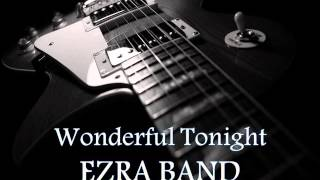 EZRA BAND - Wonderful Tonight [HQ AUDIO]
