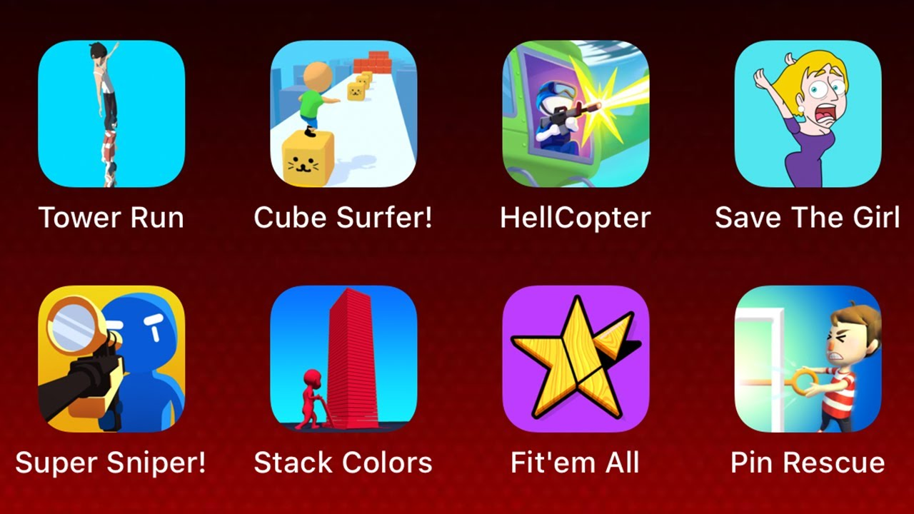 Tower Run,Cube Surfer,HellCopter,Save the girl,Super Sniper,Stack Colors,Fit'em All,Pin Rescue