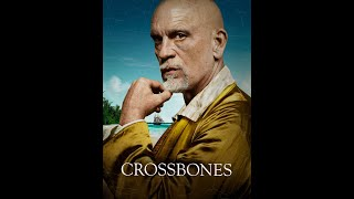 "Crossbones TV Series Episode 1 Review ""The Devil's Dominion"""