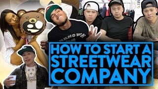 HOW TO START A STREETWEAR COMPANY!