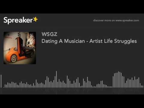 Dating A Musician - Artist Life Struggles