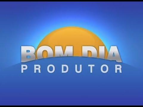 Bom Dia Produtor | 10/05/2018