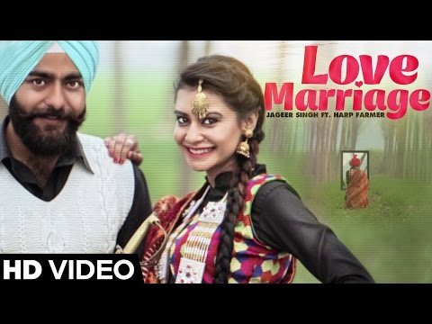 Love Marriage | Jageer Singh Ft. Harp Farmer | Latest Punjabi Songs 2016